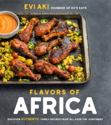 Flavors of Africa : Discover Authentic Family Recipes from All Over the Continent, Paperback / softback Book