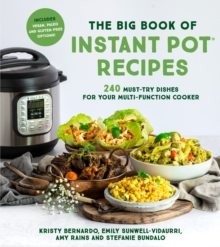 The Big Book of Instant Pot Recipes : 240 Must-Try Dishes for Your Multi-Function Cooker, Paperback / softback Book