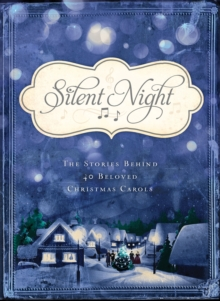 Silent Night : The Stories Behind 40 Beloved Christmas Carols, EPUB eBook