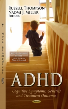 ADHD : Cognitive Symptoms, Genetics & Treatment Outcomes, Hardback Book