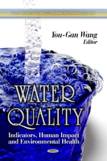 Water Quality : Indicators, Human Impact & Environmental Health, Hardback Book