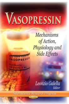 Vasopressin : Mechanisms of Action, Physiology & Side Effects, Paperback Book