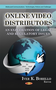 Online Video Distributors : An Exploration of Legal & Regulatory Issues, Hardback Book