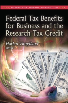 Federal Tax Benefits for Business & the Research Tax Credit, Paperback Book