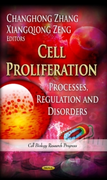 Cell Proliferation : Processes, Regulation & Disorders, Hardback Book