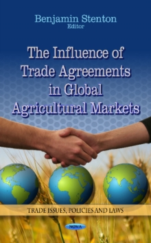 Influence of Trade Agreements in Global Agricultural Markets, Hardback Book