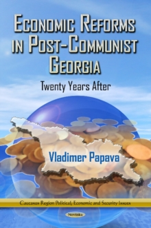Economic Reforms in Post-Communist Georgia : Twenty Years After, Paperback Book