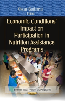 Economic Conditions Impact on Participation in Nutrition Assistance Programs, Paperback Book
