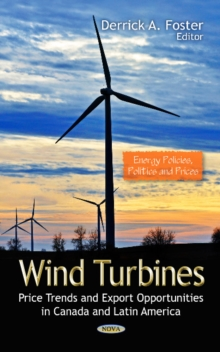 Wind Turbines : Price Trends & Export Opportunities in Canada & Latin America, Hardback Book