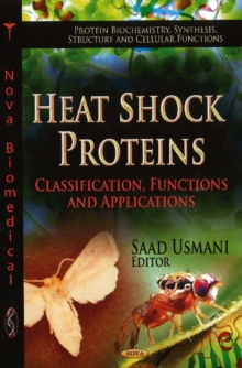 Heat Shock Proteins : Classification, Functions & Applications, Hardback Book
