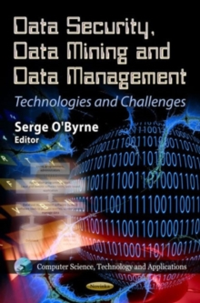Data Security, Data Mining & Data Management : Technologies & Challenges, Paperback Book
