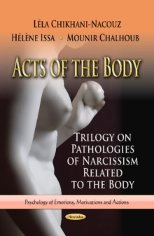 Acts of the Body : Trilogy on Pathologies of Narcissism Related to the Body, Paperback Book