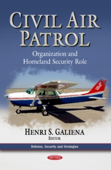 Civil Air Patrol : Organization & Homeland Security Role, Paperback Book