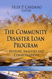 Community Disaster Loan Program : History, Analyses & Considerations, Paperback Book
