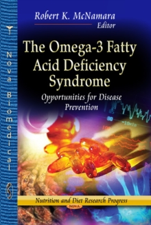 Omega-3 Fatty Acid Deficiency Syndrome : Opportunities for Disease Prevention, Hardback Book