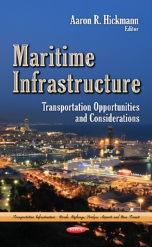 Maritime Infrastructure : Transportation Opportunities & Considerations, Hardback Book