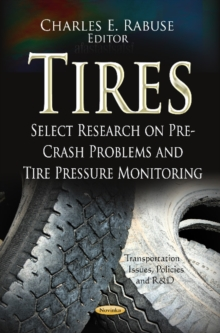 Tires : Select Research on Pre-Crash Problems & Tire Pressure Monitoring, Paperback Book