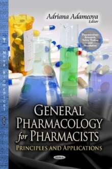 General Pharmacology for Pharmacists : Principles & Applications, Hardback Book