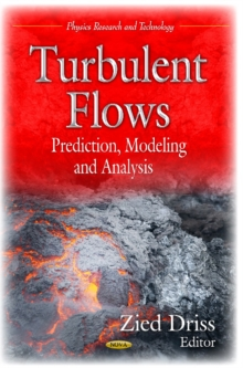 Turbulent Flows : Prediction, Modeling & Analysis, Hardback Book