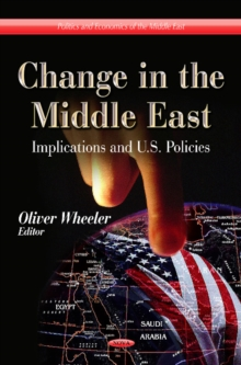 Change in the Middle East : Implications & U.S. Policies, Hardback Book