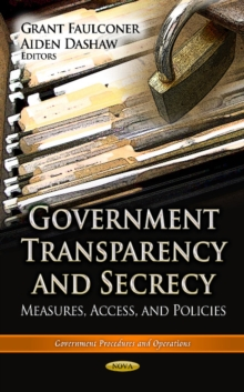 Government Transparency & Secrecy : Measures, Access & Policies, Hardback Book