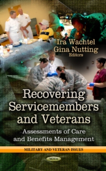Recovering Service-Members & Veterans : Assessments of Care & Benefits Management, Hardback Book