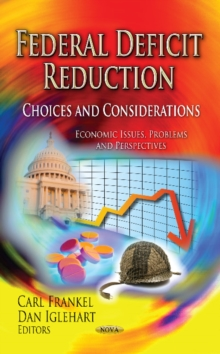 Federal Deficit Reduction : Choices & Considerations, Hardback Book