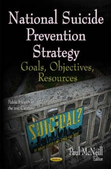 National Suicide Prevention Strategy : Goals, Objectives, Resources, Hardback Book