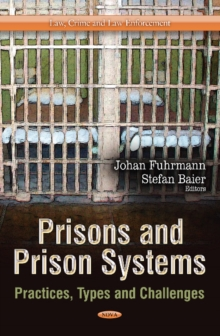 Prisons & Prison Systems : Practices, Types & Challenges, Hardback Book