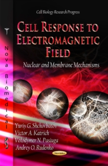 Cell Response to Electromagnetic Field : Nuclear & Membrane Mechanisms, Paperback Book
