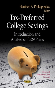 Tax-Preferred College Savings : Introduction & Analyses of 529 Plans, Hardback Book