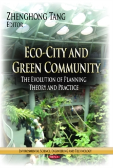 Eco-City & Green Community : The Evolution of Planning Theory & Practice, Paperback Book