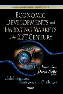 Economic Developments & Emerging Markets of the 21st Century : Global Practices, Strategies & Challenges, Hardback Book