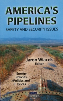 America's Pipelines : Safety & Security Issues, Hardback Book