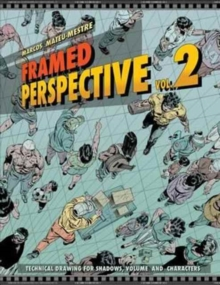 Framed Perspective Vol. 2 : Technical Drawing for Shadows, Volume, and Characters, Paperback Book