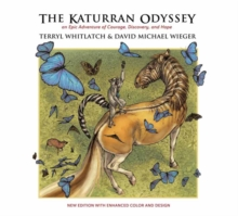 The Katurran Odyssey : An Epic Adventure of Courage, Discovery, and Hope, Paperback / softback Book