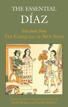 The Essential Diaz : Selections from the Conquest of New Spain, Paperback Book
