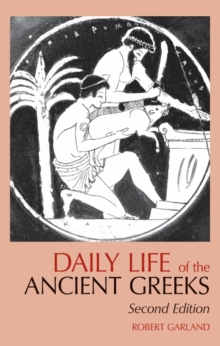 Daily Life of the Ancient Greeks, Paperback / softback Book