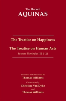 The Treatise on Happiness : The Treatise on Human Acts, Paperback Book