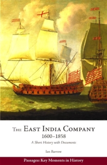 The East India Company, 1600-1858 : A Short History with Documents, Hardback Book