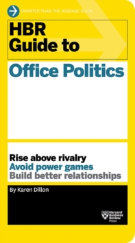 HBR Guide to Office Politics (HBR Guide Series), Paperback / softback Book