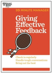 Giving Effective Feedback (HBR 20-Minute Manager Series), Paperback / softback Book