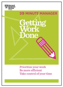 Getting Work Done (HBR 20-Minute Manager Series), EPUB eBook