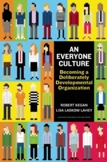 An Everyone Culture : Becoming a Deliberately Developmental Organization, Hardback Book