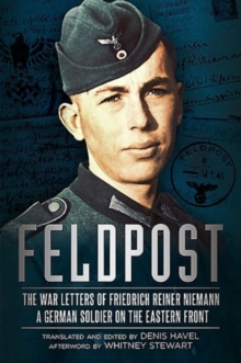 Feldpost : The War Letters of Friedrich Reiner Niemann, Hardback Book