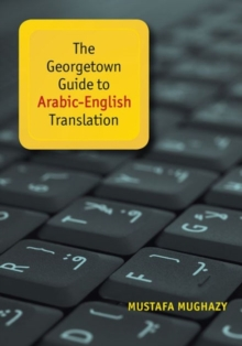 The Georgetown Guide to Arabic-English Translation, Paperback Book
