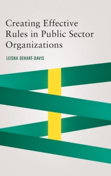 Creating Effective Rules in Public Sector Organizations, Hardback Book