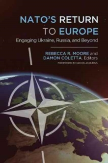 NATO's Return to Europe : Engaging Ukraine, Russia, and Beyond, Paperback Book