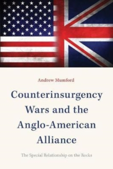 Counterinsurgency Wars and the Anglo-American Alliance : The Special Relationship on the Rocks, Hardback Book