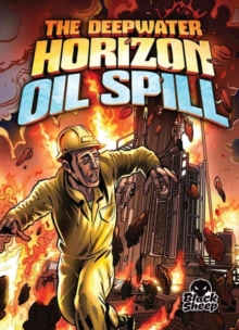 The Deepwater Horizon Oil Spill, Hardback Book